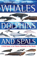 Whales, Dolphins and Seals. A Field Guide to the Marine Mammals of the World