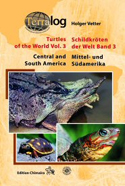 Terralog:Schildkröten der Welt - Band 3: Mittel- und Südamerika -Turtles of the World - Vol. 3: Central and South America