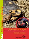 Chelonian Library 3. South American Tortoises Chelonoidis carbonaria, C. denticulata and C. chilensis